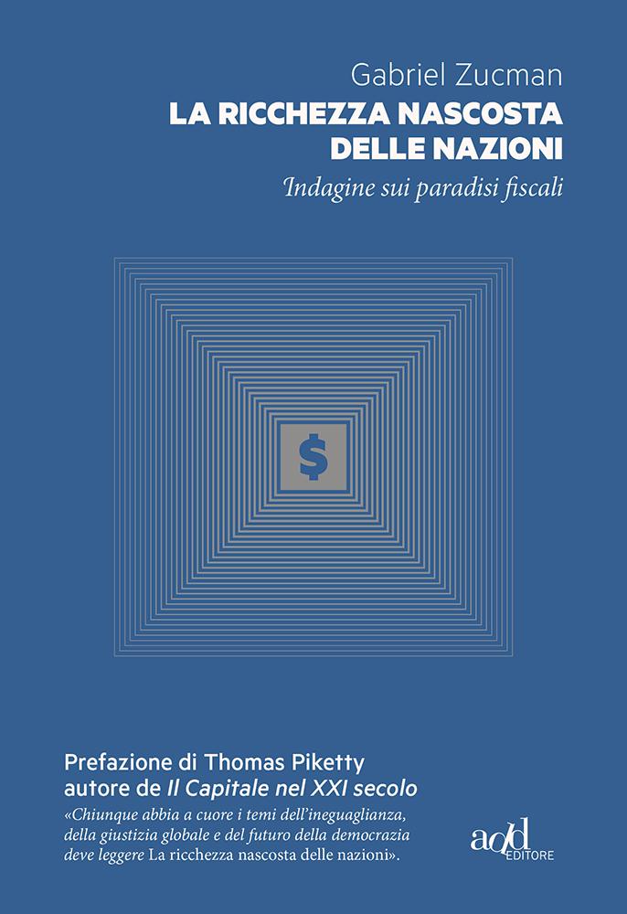 La richiesta nascosta delle nazioni - Libri. La ricchezza nascosta delle nazioni: indagine sui paradisi fiscali