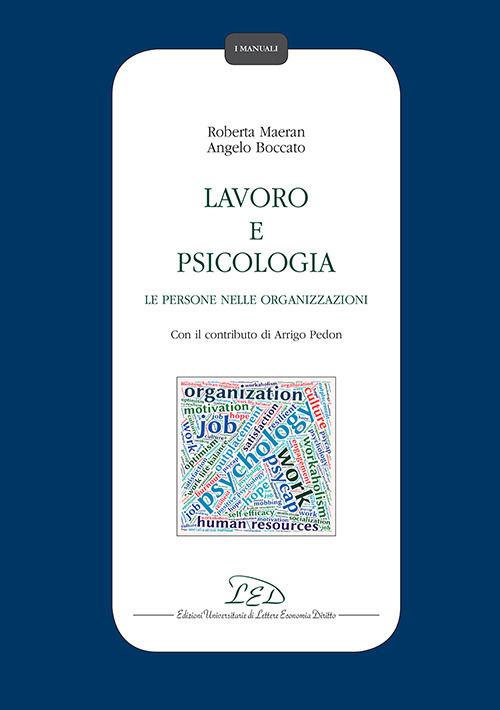 lavoro e psicologia - Libri. Lavoro e psicologia. Le persone nelle organizzazioni