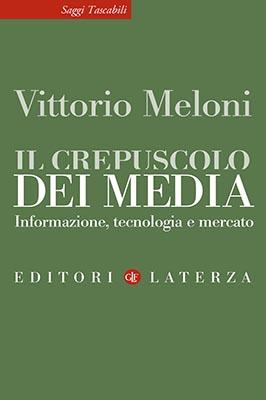 Il crepuscolo dei media - Libri. Il crepuscolo dei media: informazione, tecnologia e mercato