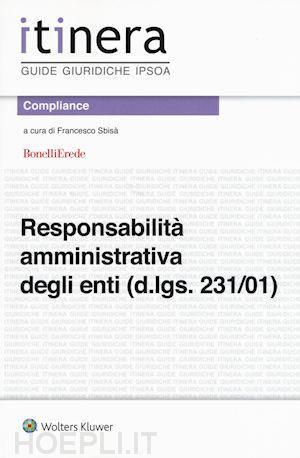 responsabilità amministrativa degli enti - Libri. La responsabilità amministrativa degli enti (d.lgs. 231/2001)