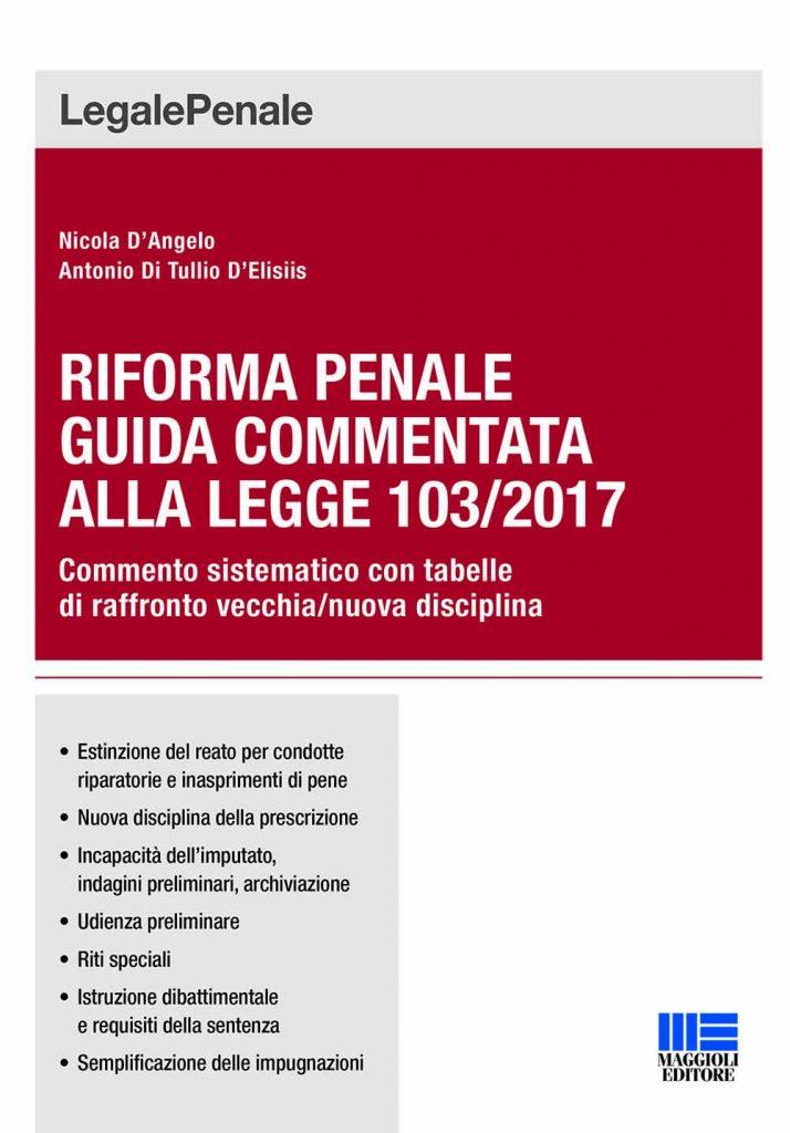 riforma penale 714x1024 - Libri. Riforma penale: guida commentata alla legge 103/2017