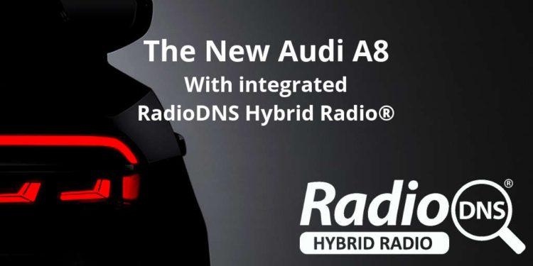 RadioDNS Audi - Radio 4.0. Audi sposa Radio DNS per la radio ibrida: sempre sintonizzati con scelta automatica FM, IP e DAB