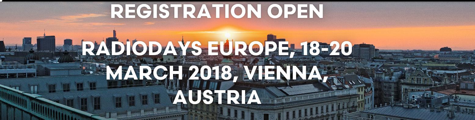 RadioDays - Radio. Via alle prenotazione per il Radiodays Europe a Vienna dal 18 al 20 March 2018