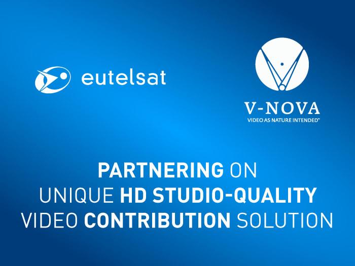 eutelsat v nova - Tv, sat. Eutelsat e V-Nova insieme per un'innovativa soluzione di contribuzione video con qualità studio in HD