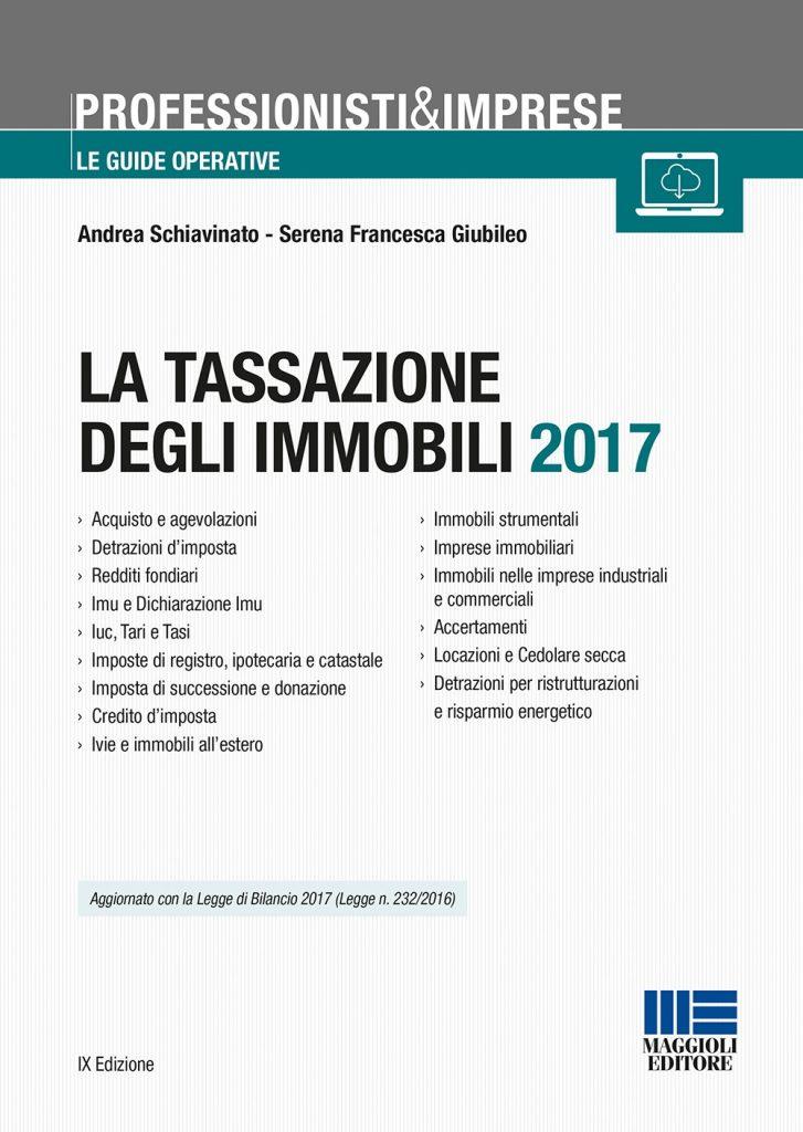 La tassazione degli immobili 2017 727x1024 - Libri. La tassazione degli immobili 2017, aggiornato con la Legge di Bilancio 2017