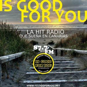is good for you radio fm canarias 300x300 - Radio 4.0. Il contenuto multipiattaforma Is Good For You integra l'FM. Esempio di sinergie a portata di tutti gli editori