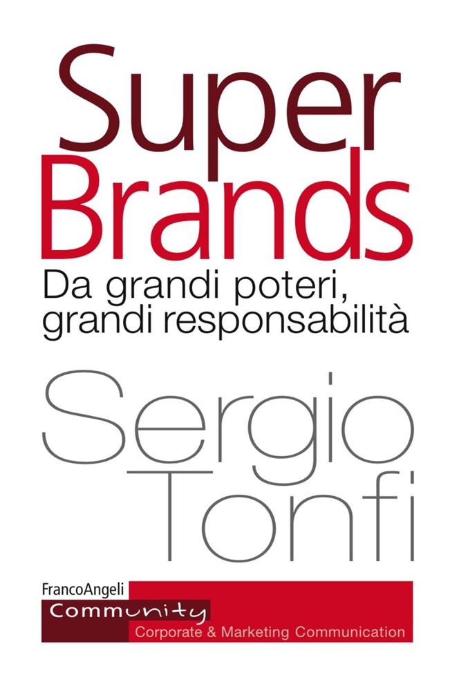 super brands - Libri. Super Brands. Da grandi poteri, grandi responsabilità