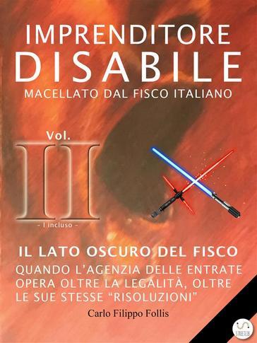 imprenditore disabile - Libri. Imprenditore disabile macellato dal fisco italiano Vol. II