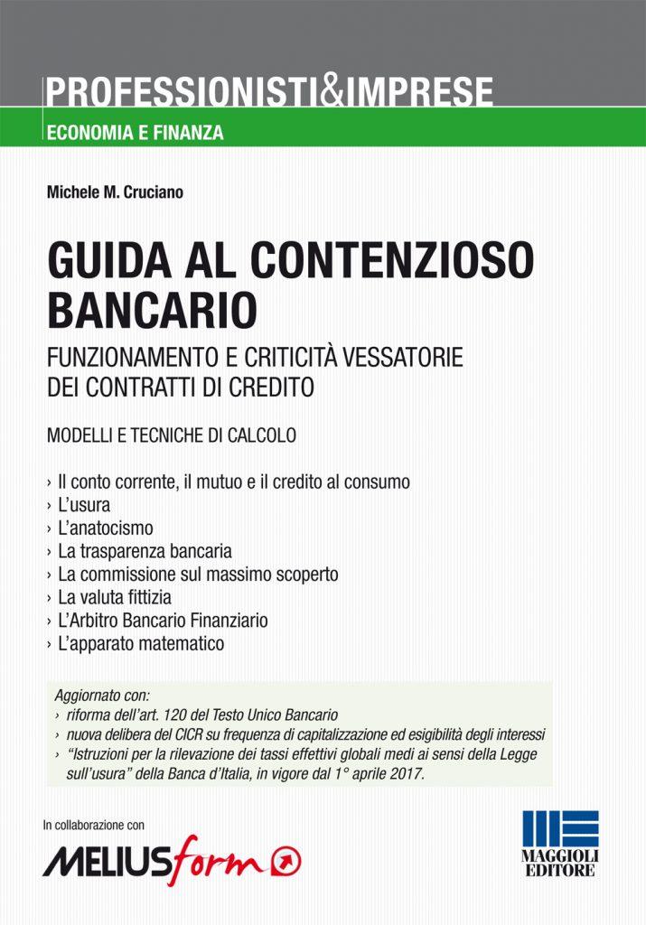 Guida al contenzioso bancario 715x1024 - Libri. Guida al contenzioso bancario. Funzionamento e criticità vessatorie dei contratti di credito