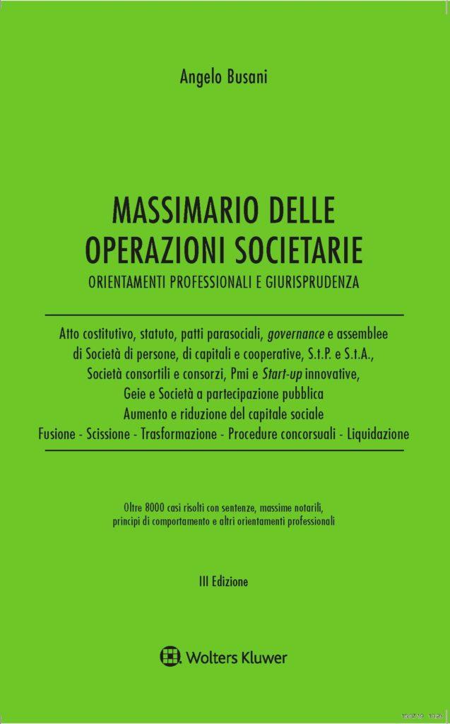 Massimario delle operazioni societarie copertina 637x1024 - Libri. Massimario delle operazioni societarie.  A. Busani. Wolters Kluwer