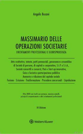 Massimario delle operazioni societarie copertina - Libri. Massimario delle operazioni societarie.  A. Busani. Wolters Kluwer