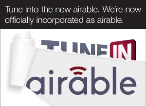 TuneIn airable - Radio 4.0. Airable: mediatore tra emittenti e produttori di device per l'ascolto radiofonico
