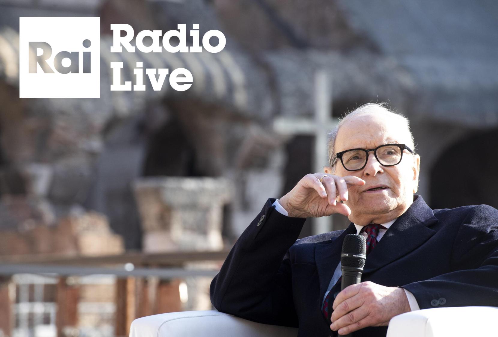 Morricone Radio Live - Radio. RAI Radio Live su iniziativa di Roberto Sergio dedica la giornata al grande Maestro Ennio Morricone