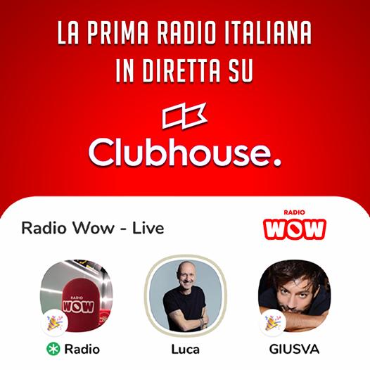 clubhouse wow - Radio & Social. Clubhouse, la piattaforma RVSP. Sarà un pericoloso competitor di radio talk verticali e podcast?