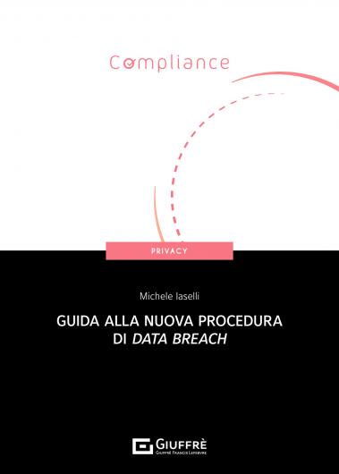 Guida alla nuova procedura di data breach Giuffré editore