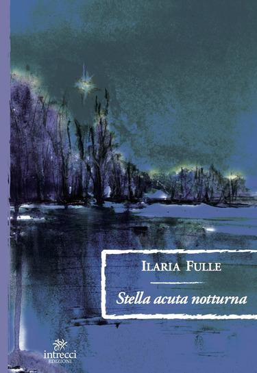 Ilaria Fulle, Stella acuta nortturna